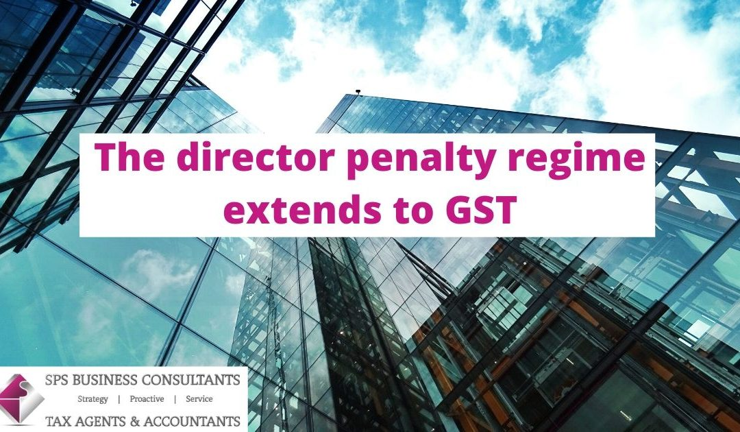 The director penalty regime extends to GST